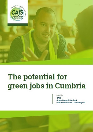 Front over of the CAfS report: The Potential for Green Jobs in Cumbria